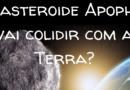 O asteroide Apophis vai colidir com a Terra?